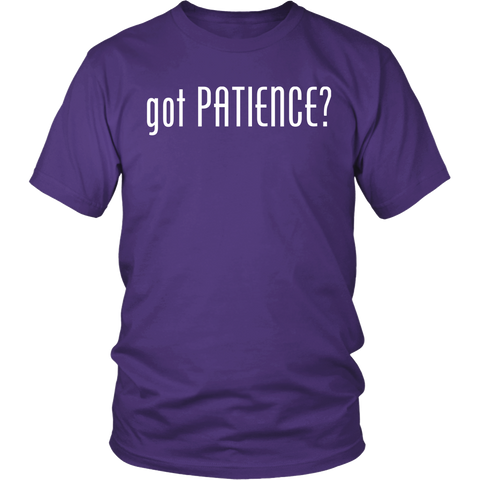 """got PATIENCE?"" unisex t-shirt White letters"