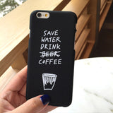 Save Water Drink Coffee iPhone Case