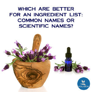 Which Are Better for an Ingredient List: Common Names or Scientific Names?