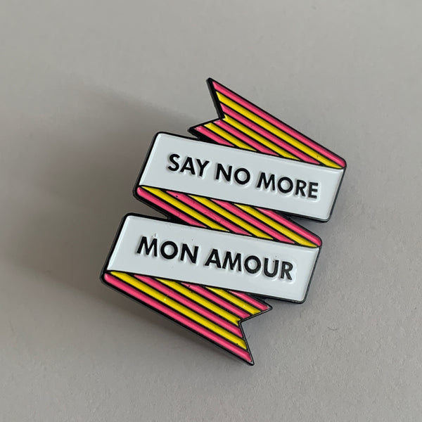 SECONDS - Say No More Enamel Pin [SS05]