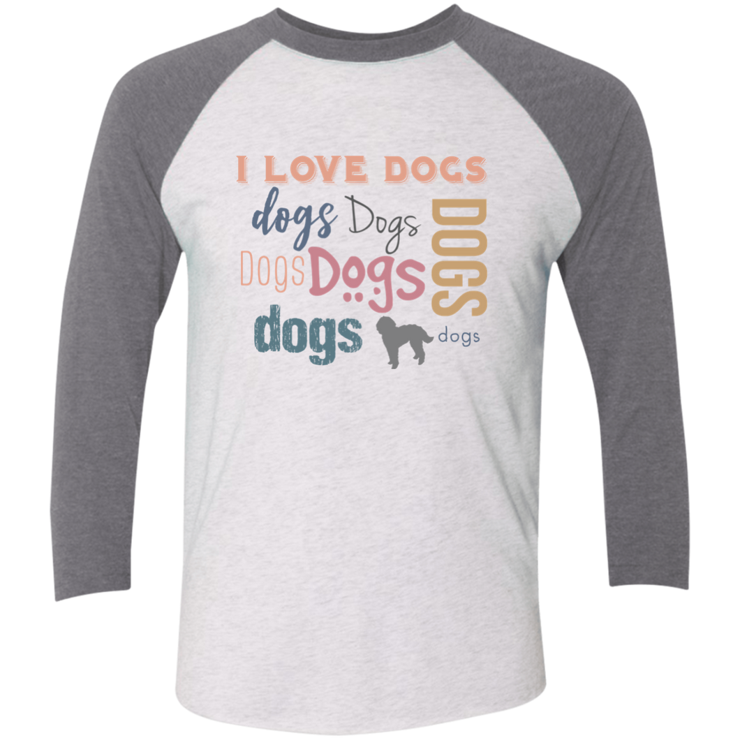 I Love Dogs Tri-Blend 3/4 Sleeve Baseball Raglan T-Shirt