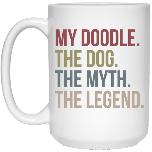 My Dood the Legend 15 oz. White Mug