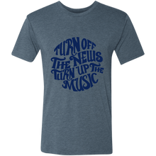 Turn off the news Turn up the Music Triblend T-Shirt