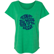 Turn off the news, Turn up the Music Ladies' Triblend Dolman Sleeve