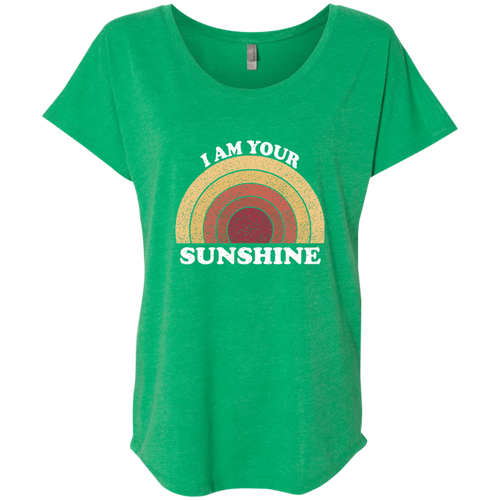 I am your Sunshine Ladies' Triblend Dolman Sleeve