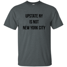 Upstate is not NYC Cotton T-Shirt