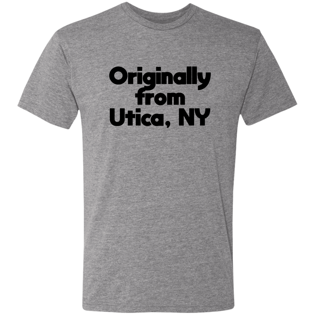 Originally from Utica NY Triblend T-Shirt
