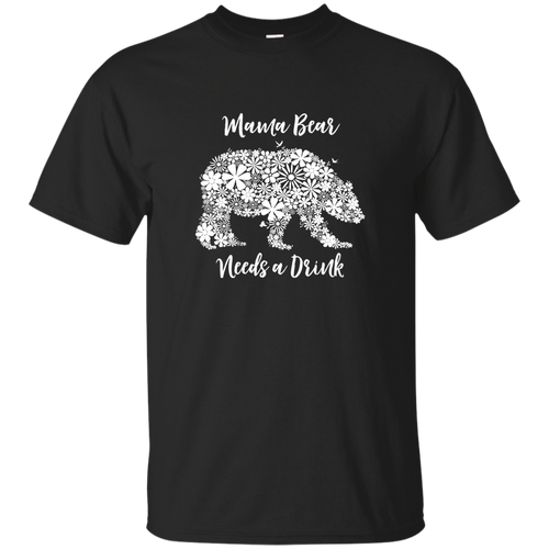 Mama Bear Needs a Drink Cotton T-Shirt