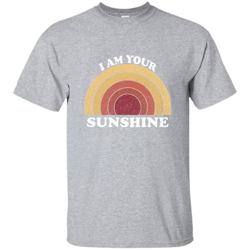 I am your Sunshine Cotton T-Shirt