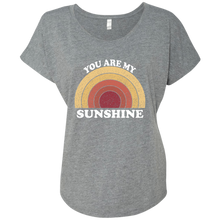 You are my Sunshine Ladies' Triblend Dolman Sleeve