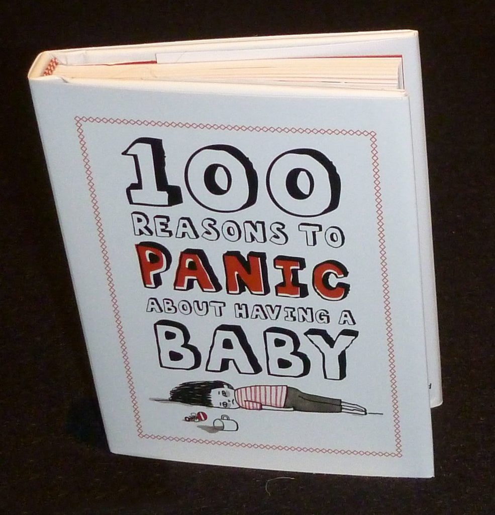 100 Reasons to Panic about 'Having a Baby'