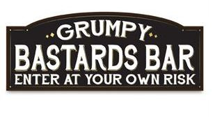 Grumpy Bastards Bar Sign
