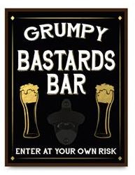 Grumpy Bastards Bar Sign with Bottle Opener