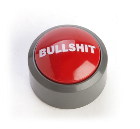 The BULLSHIT Button
