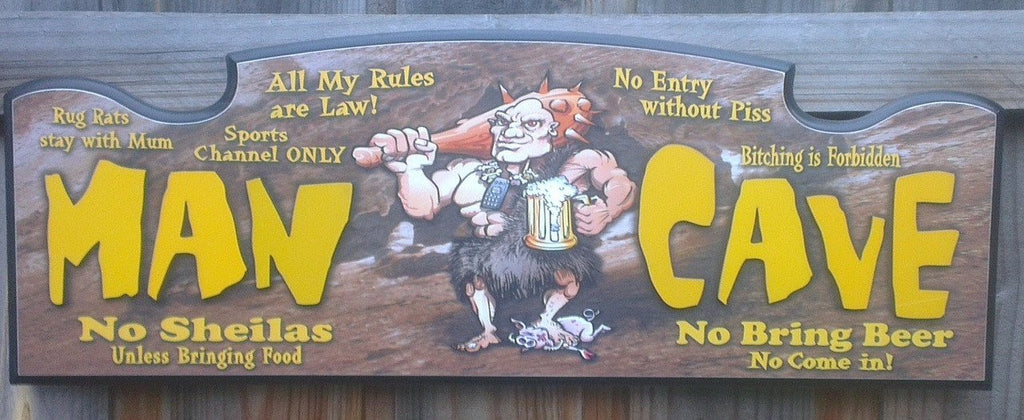 The MAN CAVE sign - Rules of the cave.