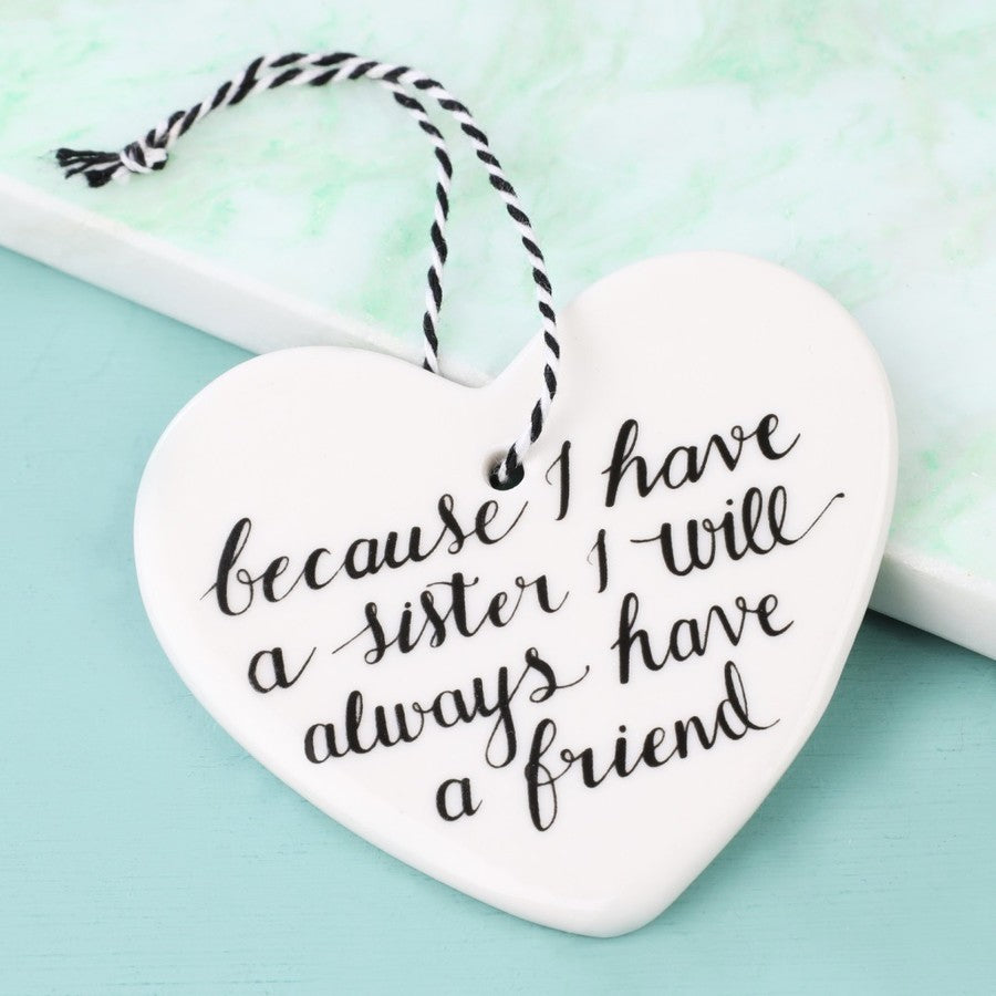 Hanging 'Because I Have a Sister...' Heart Decoration - Beau's Boutique