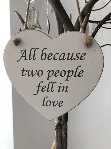 All Because two people fell in love - wooden heart sign