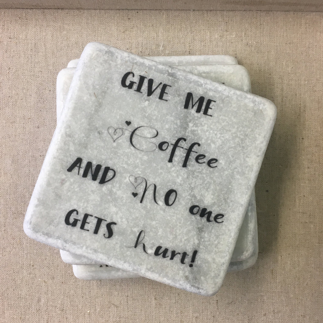 Quoted Coasters - Give me Coffee and no one gets hurt - Beau's Boutique
