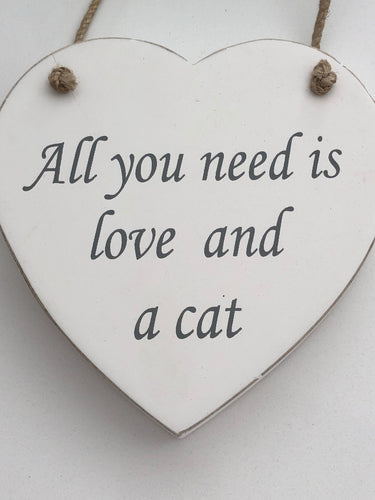All you need is love and a Cat - Wooden Sign Retreat Home