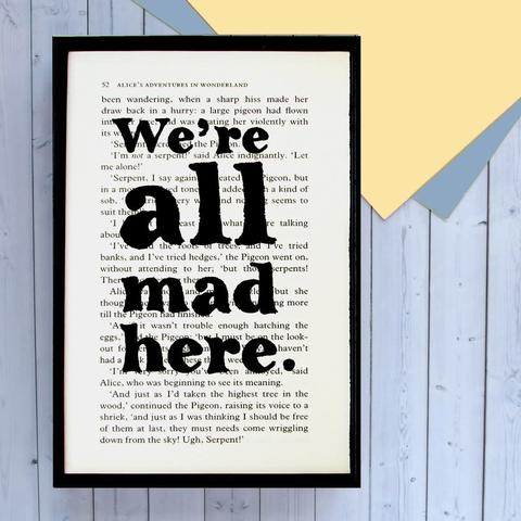 "Alice in Wonderland ""We're All Mad Here"" Book Lover Quote - Framed Book Page Art"