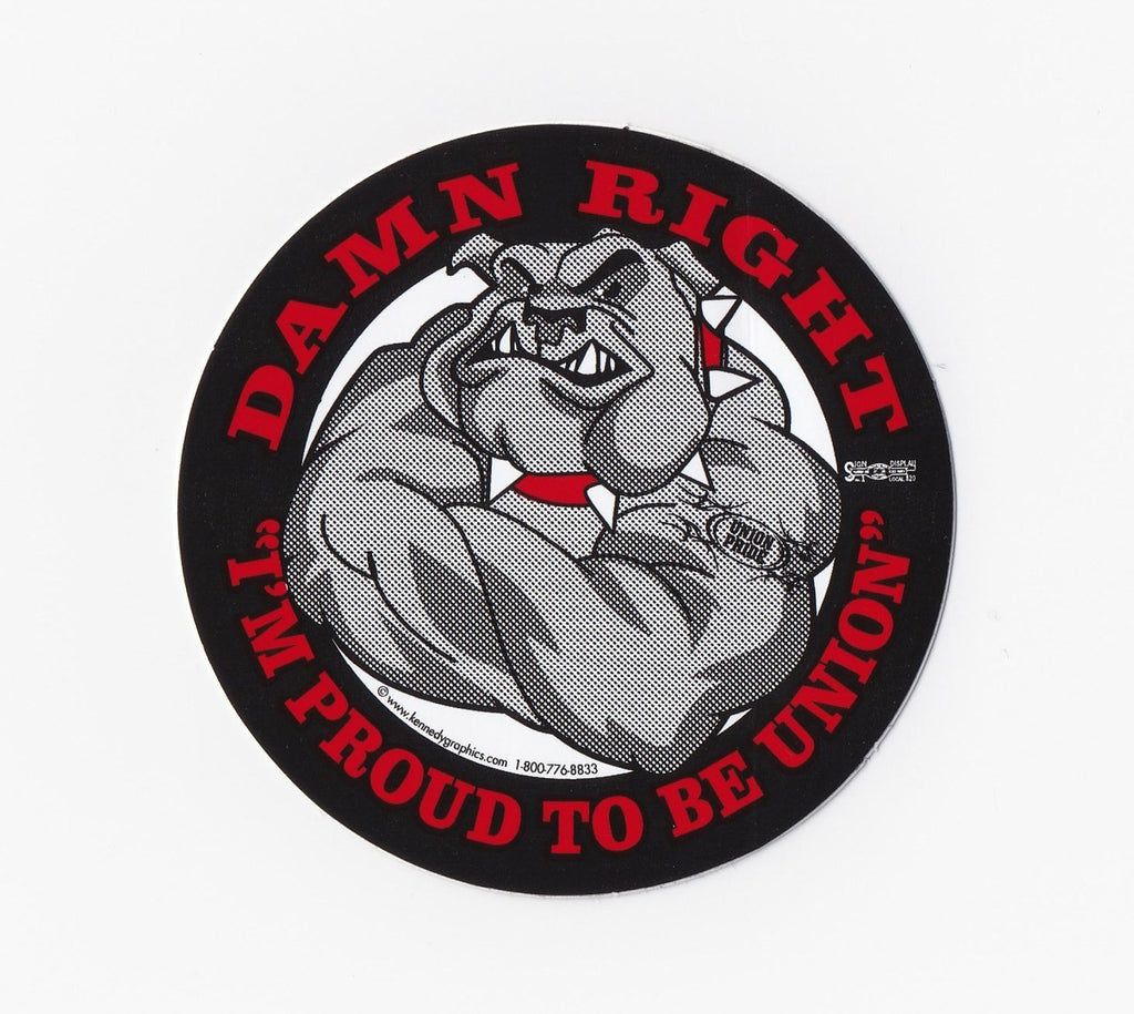 Damn Right I'm Proud To Be Union Bulldog Hardhat Sticker