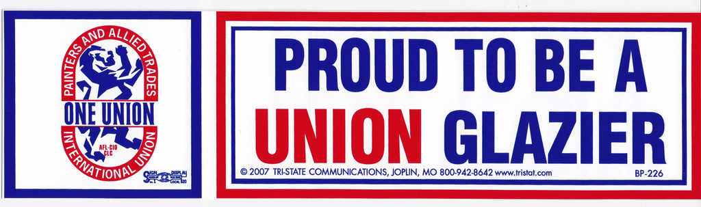'Proud to be a Union Glazier' Bumper Sticker #BP-226