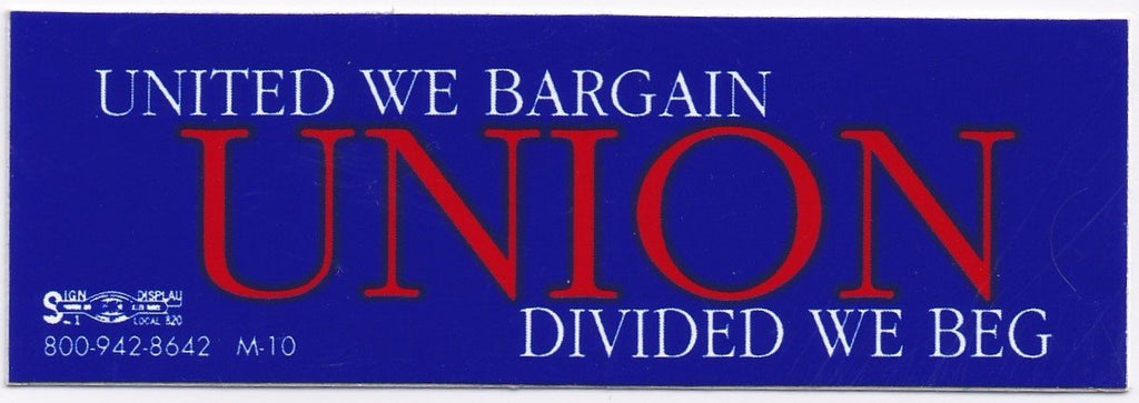 'UNION/United We Bargain, Divided We Beg' Bumper Sticker #B126
