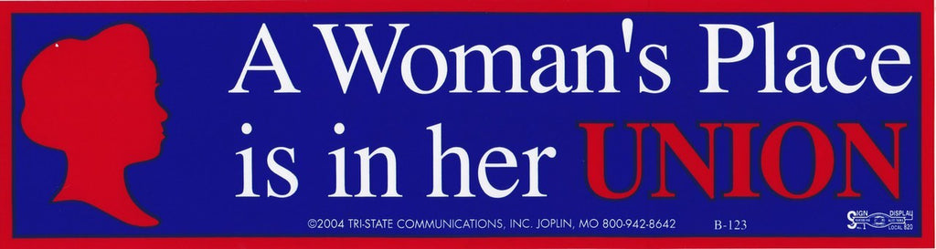 'A Woman's place is in her UNION' Bumper Sticker