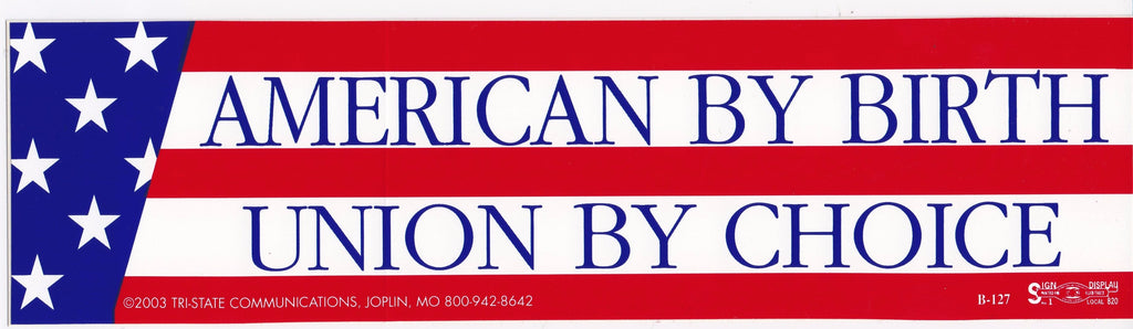'American by Birth' Bumper Sticker #B127