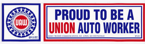 'Proud to be Union Auto Worker' Bumper Sticker #BP201