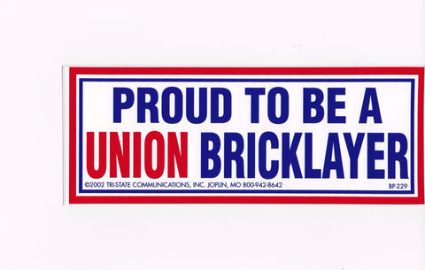 'Proud to be Union Bricklayer' Bumper Sticker #BP229