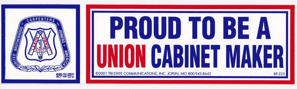 'Proud to be a Union Cabinet Maker' Bumper Sticker #BP-223