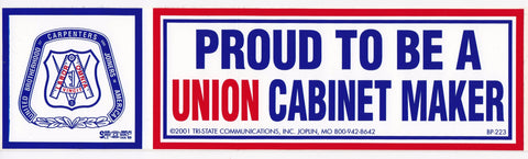 'Proud to be a Union Cabinet Maker' Bumper Sticker #BP223