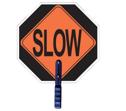 "2W 18"" Non-Reflective Stop / Slow Traffic Sign #1855"