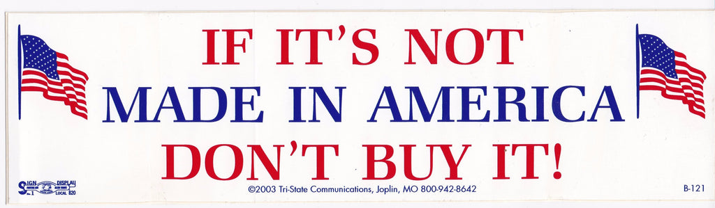 'If Its Not Made In America, Don't Buy It!' Bumper Sticker #B121