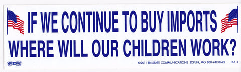 'If We Continue to Buy...' Bumper Sticker #BP111