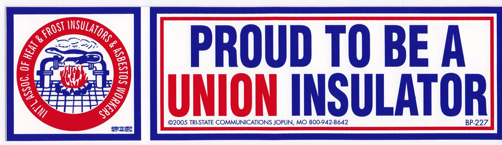 'Proud to be a Union Insulator' Bumper Sticker #BP-227