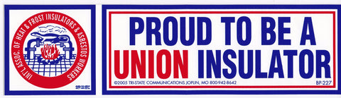 'Proud to be a Union Insulator' Bumper Sticker #BP227