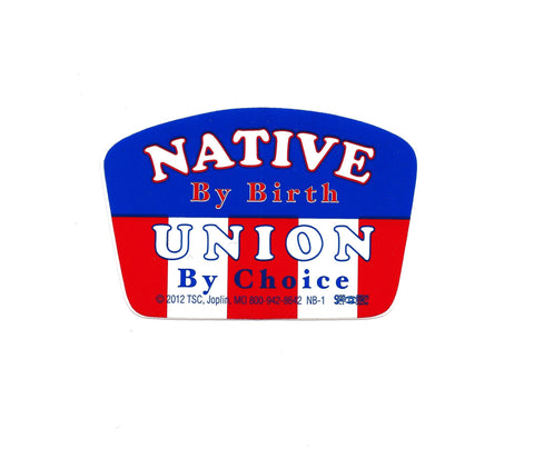 """Native by Birth, Union by Choice"" Hard Hat Sticker #NB-1"