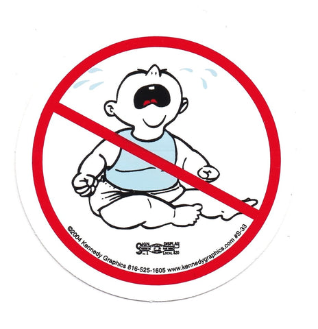 No Whiners/ No Cry Baby Hardhat Sticker #S33