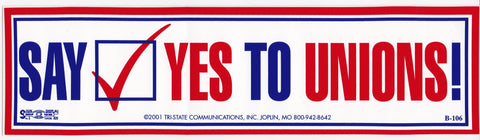 'Say Yes to Unions' Bumper Sticker #BP106
