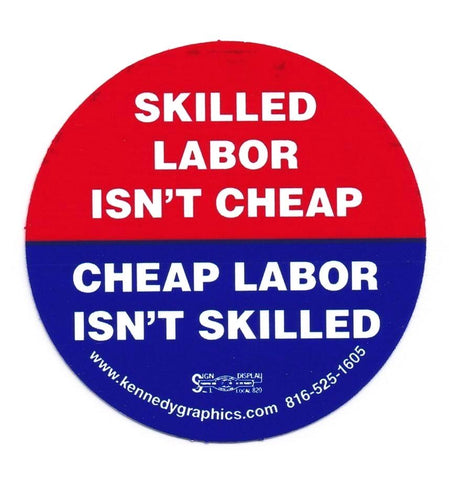 Skilled Labor, Cheap Labor Hard Hat Sticker  S-16