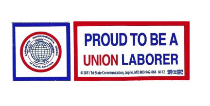 Proud to be a Union Laborer Hardhat Sticker #T11