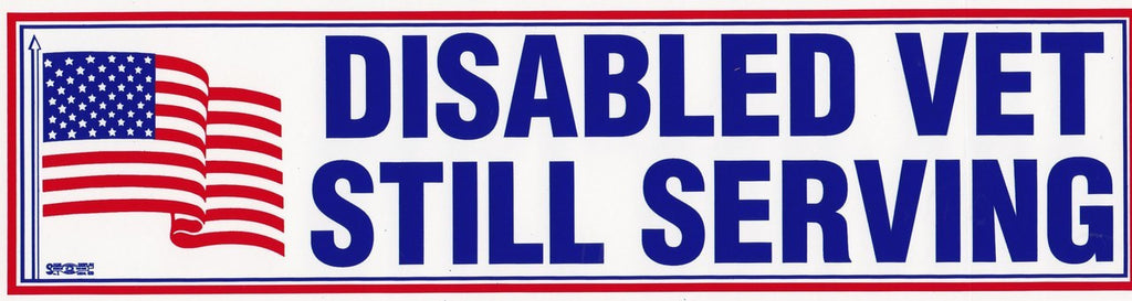 Disabled Vet Still Serving Bumper Sticker