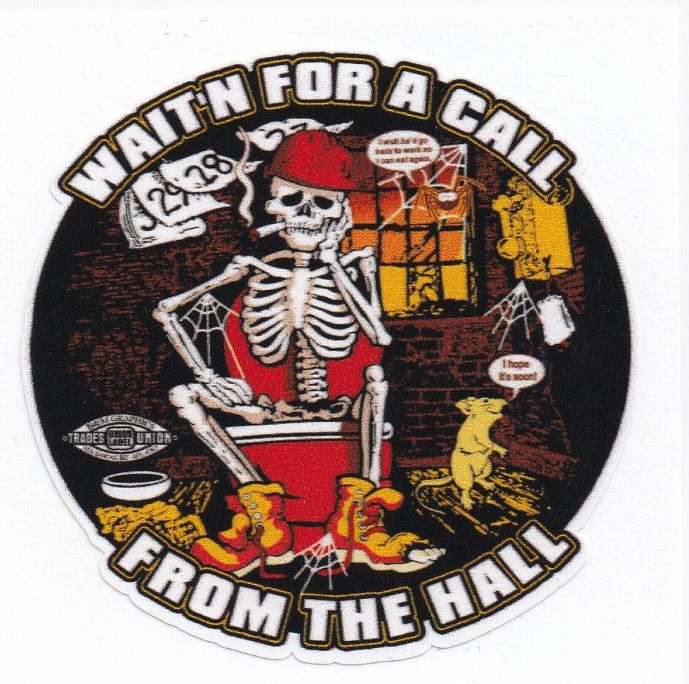 'Wait'n for a Call From the Hall' Hard Hat Sticker #BW101