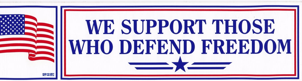 'We Support Those Who Defend Our Freedom' Bumper Sticker #B113
