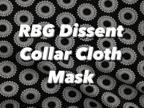 RBG Dissent Collar Cloth Mask