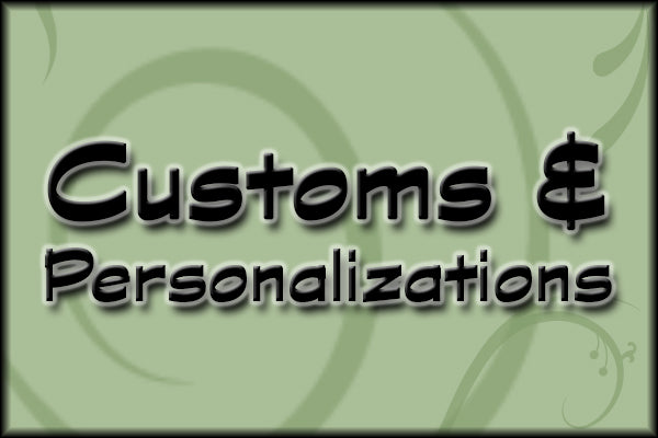 Customs and Personalizations
