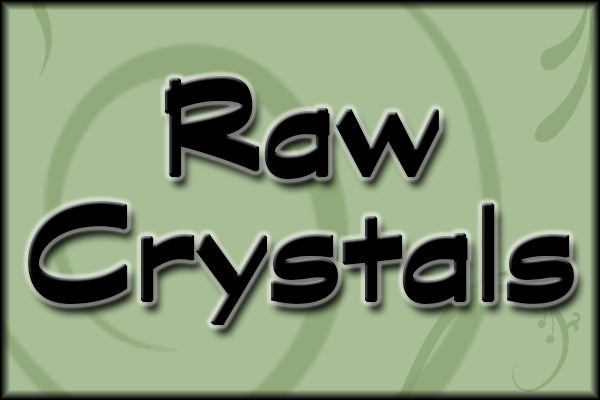 Raw Crystals