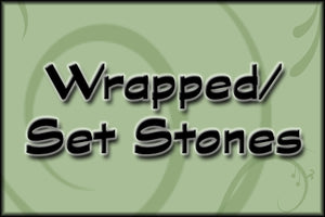 Wrapped/ Set Stones
